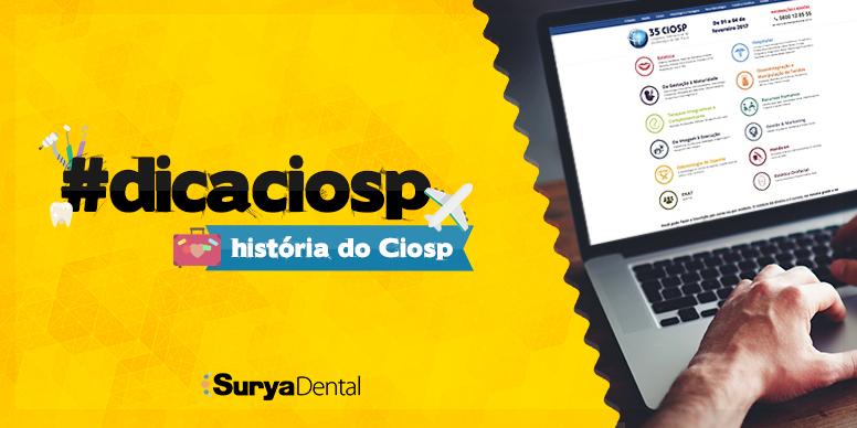 História do Ciosp - Conheça a trajetória do congresso de Odontologia