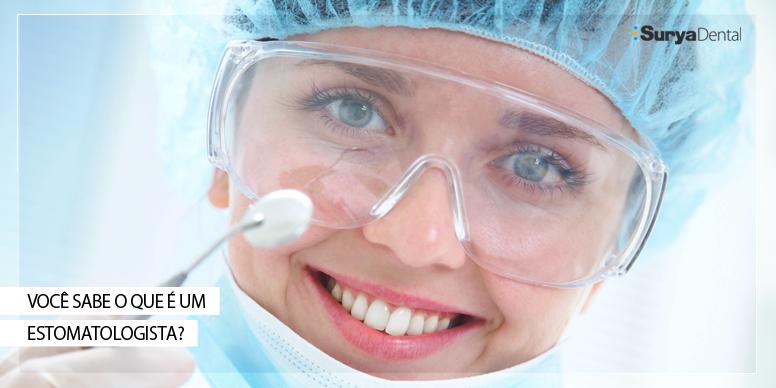 Você já ouviu falar no Estomatologista? Conheça!
