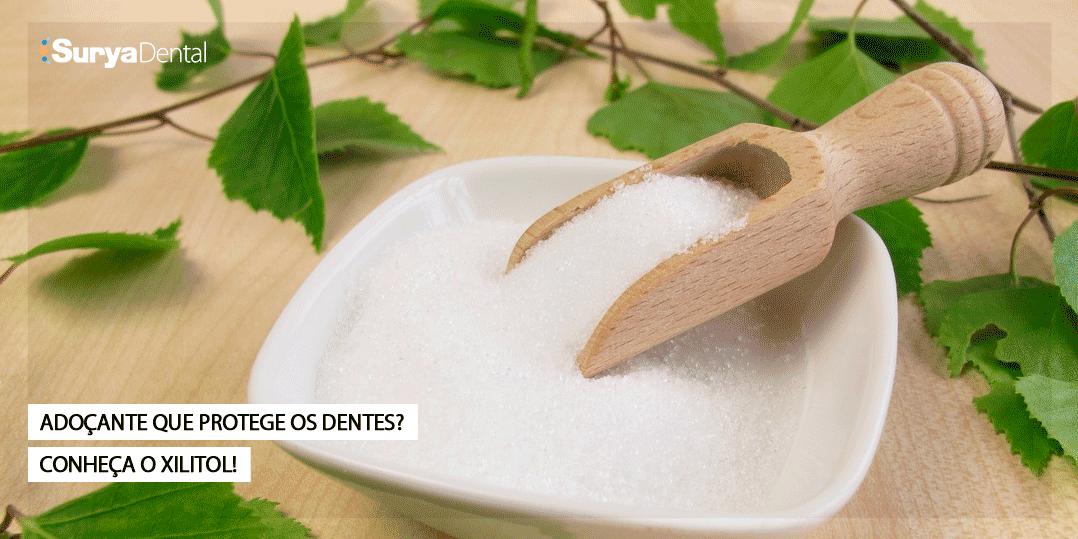 Adoçante que protege os dentes? Conheça o Xilitol!